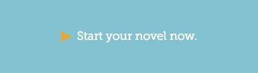 Start your novel now